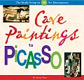 Cave Paintings to Picasso The Inside Scoop on 50 Art Masterpieces