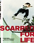 Scarred For Life Eleven Stories About Skateboarders
