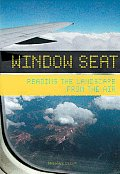 Window Seat: Reading the Landscape from the Air