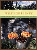 Fields of Plenty A Farmers Journey in Search of Real Food & the People Who Grow It