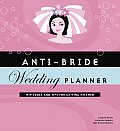 Anti Bride Wedding Planner Hip Tools & Tips for Getting Hitched