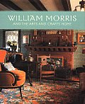 William Morris & The Arts & Crafts Home