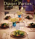 Dinner Parties Simple Recipes for Easy Entertaining
