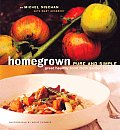 Homegrown Pure & Simple Great Healthy Food from Garden to Table