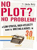 No Plot? No Problem!: A Low-Stress, High-Velocity Guide to Writing a Novel in 30 Days Cover