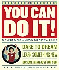 You Can Do It!: The Merit Badge Handbook for Grown-Up Girls Cover