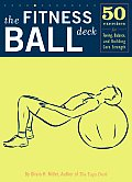 Fitness Ball Deck 50 Exercises for Toning Balancing & Building Core Strength