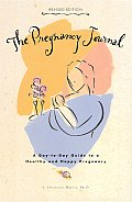 Pregnancy Journal A Day To Day Guide to a Healthy & Happy Pregnancy