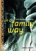 In A Family Way A Bill Damen Mystery