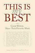 This Is My Best Great Writers Share Th