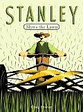 Stanley Mows The Lawn