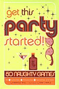 Get This Party Started 50 Naughty Games