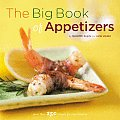 Big Book of Appetizers More Than 250 Recipes for Any Occasion