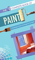 Complete Book of Paint: 70 Techniques Finishes and Designs for Your Home Cover