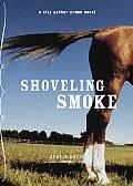 Shoveling Smoke A Clay Parker Crime Novel