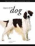 Legacy of the Dog The Ultimate Illustrated Guide