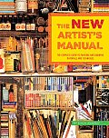 New Artists Manual The Complete Guide to Painting & Drawing Materials & Techniques