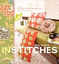 In Stitches: More Than 25 Simple and Stylish Sewing Projects with Pattern(s) Cover