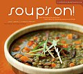 Soups On Soul Satisfying Recipes from Your Favorite Cookbook Authors & Chefs