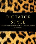 Dictator Style: Lifestyles of the World's Most Colorful Despots Cover