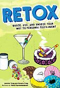 Retox Booze Use & Snooze Your Way to Personal Fulfillment