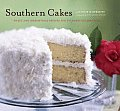 Southern Cakes Sweet & Irresistible Recipes for Everyday Celebrations