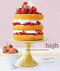 Sky High: Irresistible Triple-Layer Cakes Cover