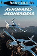 Aeronaves Asombrosos with Cards / Amazing Aircraft (See More Readers: Level 2)