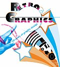 Retro Graphics A Visual Sourcebook to 100 Years of Graphic Design