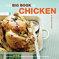 Big Book of Chicken More Than 275 Recipes for the Worlds Favorite Ingredient