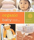 Organic Baby Simple Steps for Healthy Living
