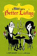 Villains Guide To Better Living