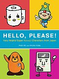 Hello, Please!: Very Helpful Super Kawaii Characters from Japan
