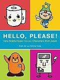 Hello, Please!: Very Helpful Super Kawaii Characters from Japan