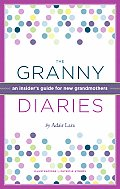 The Granny Diaries: An Insider's...