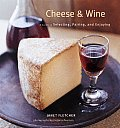 Cheese & Wine A Guide to Selecting Pairing & Enjoying