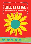 Bloom Journal A Womans Journal for Inspired Living