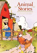 Classic Animal Stories: The Most Beloved Children's Stories (Classic Illustrated)