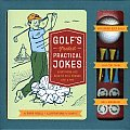 Golfs Greatest Practical Jokes Everything You Need to Pull Pranks Like a Pro