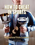 How to Cheat in Sports Professional Tricks Exposed