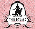 Truth or Dare: A Game of Passion [With Dice and Cards and Gameboard]