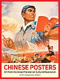Chinese Posters: Art From the Great Proletarian Cultural Revolution (08 Edition)