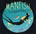 Manfish: The Story of Jacques Cousteau