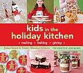 Kids in the Holiday Kitchen Making Baking Giving