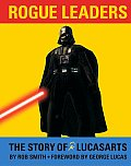 Rogue Leaders The Story Of Lucasarts