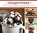 Gingerbread: Timeless Recipes for Cakes, Cookies, Desserts, Ice Cream, and Candy