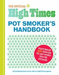 Official High Times Pot Smokers Handbook Featuring 420 Things to Do When Youre Stoned