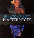 Black Velvet Masterpieces: Highlights from the Collection of the Velveteria Museum Cover