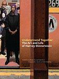 Underground Together The Art & Life of Harvey Dinnerstein