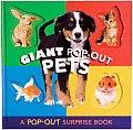 Giant Pop Out Pets A Pop Out Surprise Book